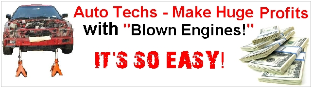 Auto Technicians - Make Huge Profits on Cars with Blown Head Gaskets and Engines