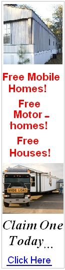Click Here for Free Mobile Homes, Free Motorhomes and Free Houses